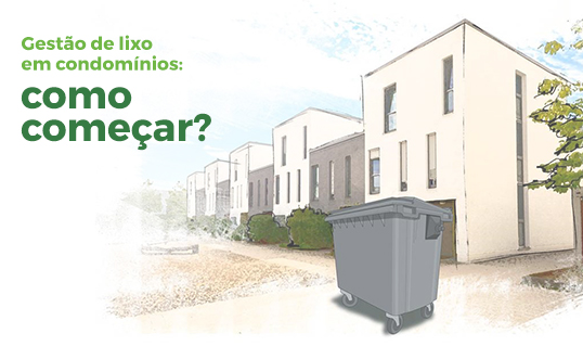 Itens que podem compor a implementação da gestão de lixo no seu condomínio